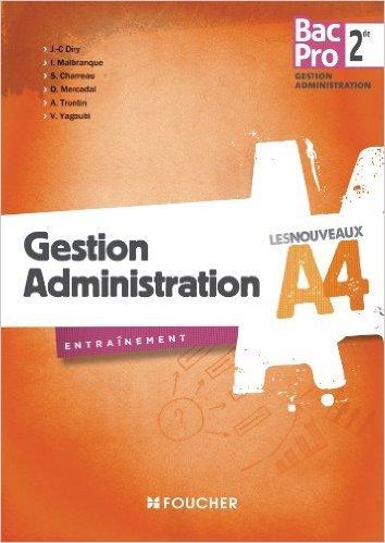 Les Nouveaux A4 Gestion Administration Sde Bac Pro de Jean-Charles Diry,Sylvie Charreau,Isabelle Malbranque ( 8 mai 2013 )