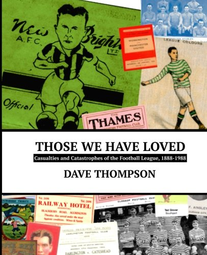 those-we-have-loved-casualties-and-catastrophes-of-the-football-league-1888-1988