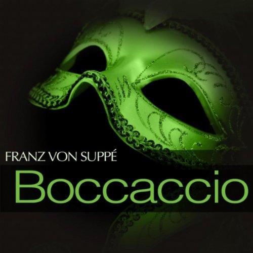 """Boccaccio: Act III - \"""" Ihr Toren, ihr wollt hassen mich - Der Witz, die Laune \"""""""
