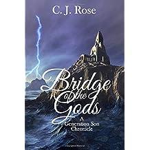 Bridge of the Gods: A Generation Son Chronicle