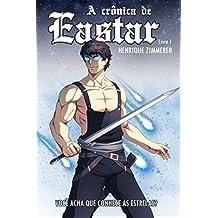 A crônica de Eastar: Você acha que conhece as estrelas? (Portuguese Edition)