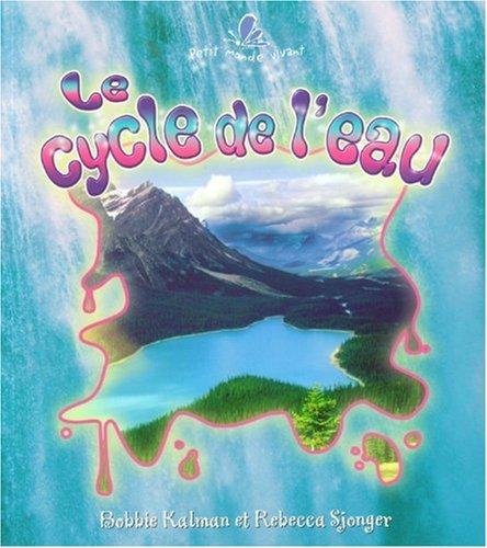 Le Cycle de L'eau (Petit monde vivant) por Bobbie Kalman