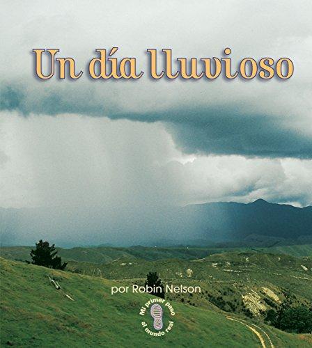 Un Día Lluvioso (a Rainy Day) (Mi Primer Pasa Al Mundo Real / First Step Nonfiction) por Robin Nelson