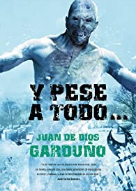 Y pese a todo ? par Juan de Dios Garduño Cuenca