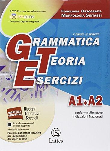 Grammatica teoria esercizi. Vol. A1-A2: Fonologia, ortografia, morfologia-Sintassi. Prove ingresso. Per le Scuole superiori ROM. Con DVD