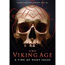 The Viking Age: A Time of Many Faces