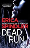 (Dead Run) By Spindler, Erica (Author) Mass market paperback on (11 , 2011)