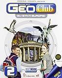 Geoclub plus. Con atlante Europa. Per la Scuola media. Con espansione online: 2