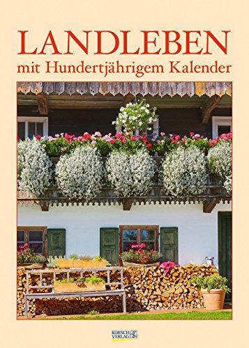 Landleben mit Hundertjährigem Kalender 2019: Wandkalender - Bildkalender - DIN A3
