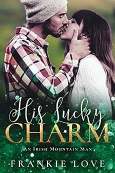 His Lucky Charm: An Irish Mountain Man by [Love, Frankie]