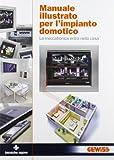 Manuale illustrato per l'impianto domotico. La meccatronica entra in casa. Ediz. illustrata