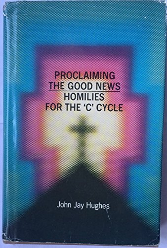 Homilies for the C Cycle by John Jay Hughes (1985-09-02)