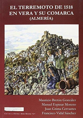 EL TERREMOTO DE 1518 EN VERA Y SU COMARCA (ALMERÍA) (CLIO AMA LA HISTORIA (SERIE MENOR))