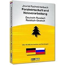 Jourist Fachwörterbuch Forstwirtschaft und Holzverarbeitung Russisch-Deutsch, Deutsch-Russisch
