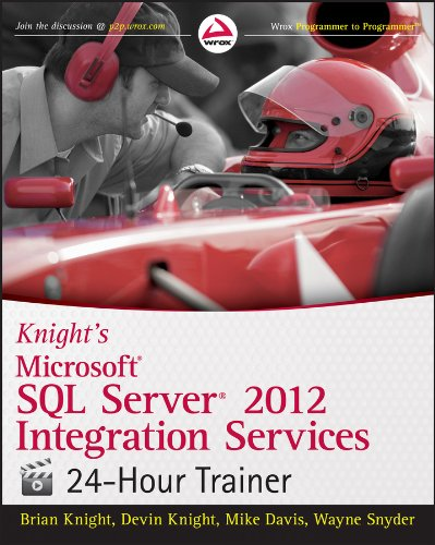 Knight\'s Microsoft SQL Server 2012 Integration Services 24-Hour Trainer (Wrox Programmer to Programmer)