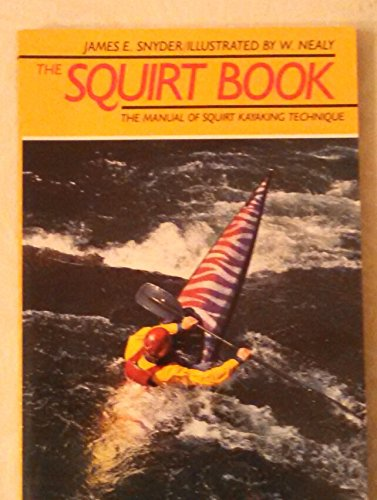 the-squirt-book-the-illustrated-manual-of-squirt-kayaking-technique