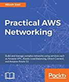 #7: Practical AWS Networking: Build and manage complex networks using services such as Amazon VPC, Elastic Load Balancing, Direct Connect, and Amazon Route 53