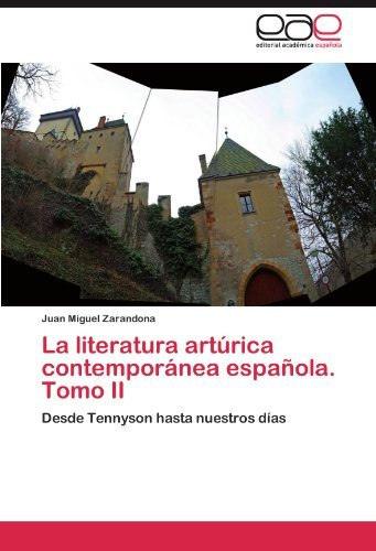 la-literatura-artorica-contempornea-espaola-tomo-ii-desde-tennyson-hasta-nuestros-d-as-by-juan-migue