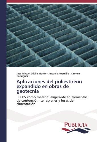 Aplicaciones del poliestireno expandido en obras de geotecnia por Dávila Martín José Miguel