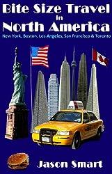 Bite Size Travel in North America: New York, Boston, Toronto, Los Angeles and San Francisco