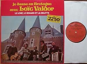 je danse en Bretagne avec Loic Valdor DISC ROUET # SA 608 LE LOUP LE RENARD ET LA BELETTE