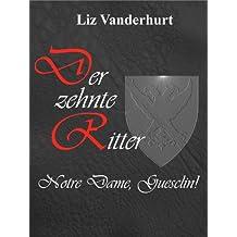 Der zehnte Ritter, Notre Dame, Guesclin! (German Edition)
