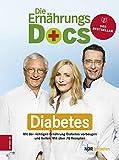 Die Ern�hrungs-Docs - Diabetes: Mit der richtigen Ern�hrung Diabetes vorbeugen und heilen Bild