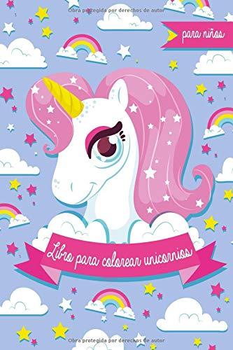 Libro para colorear unicornios para niños: ¡Más de 30 diseños hermosos de unicornios para colorear y divertirse!