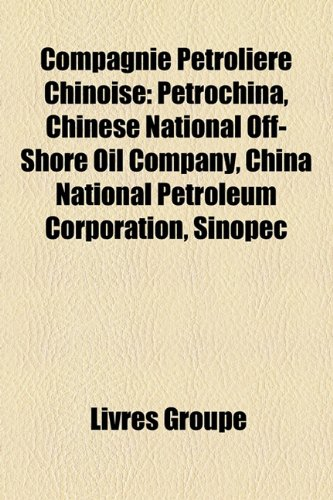 compagnie-ptrolire-chinoise-petrochina-chinese-national-off-shore-oil-company-china-national-petrole
