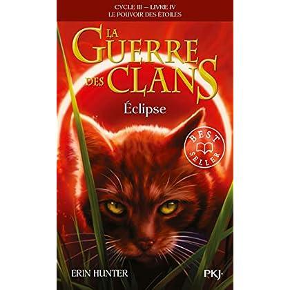 La guerre des Clans, Cycle III, Tome 04 : Eclipse (4)