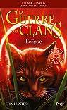 La guerre des Clans, Cycle III, Tome 04 : Eclipse par Hunter