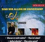 Sind wir allein im Universum? 2 CDs. (Alpha Centauri)