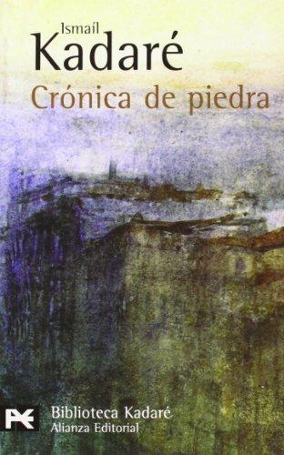 Crónica de piedra (El Libro De Bolsillo - Bibliotecas De Autor - Biblioteca Kadaré) por Ismaíl Kadaré
