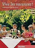 Vive les vacances !: Französisch für den Urlaub / Buch mit Audio-CD