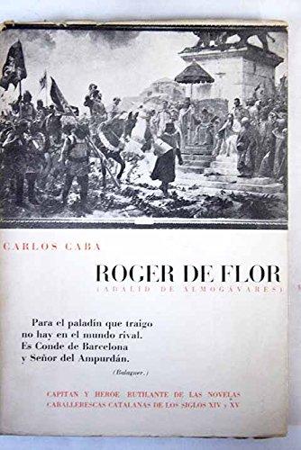 ROGER DE FLOR.(Adalid de Almogavares)