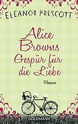 Alice Browns Gespür für die Liebe: Roman (German Edition)
