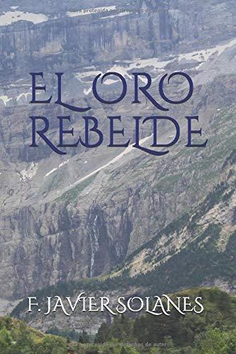 EL ORO REBELDE (Las aventuras de Cortés, Band 1)