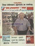 Telecharger Livres AUJOURD HUI EN FRANCE No 410 du 09 10 2002 YVELINES 2 INFIRMIERES AGRESSES AU COUTEAU PATRICK HENRY SON ARRESTATION A VALENCE JEUNES QUELS SONT LES METIERS D AVENIR (PDF,EPUB,MOBI) gratuits en Francaise