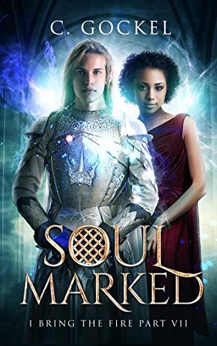 Soul Marked: I Bring the Fire Part VII (English Edition) par C. Gockel