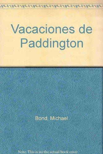 Vacaciones de paddington, las (Mundo Magico) por M. Bond