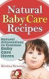Baby Care: Homemade Organic Body Care Recipes - DIY Baby Lotion, Diaper Rash Cream, Baby Powder & Shampoo Recipes (Organic Body Care Recipes, Organic rRcipes, Natural Beauty Recipes) (English Edition)