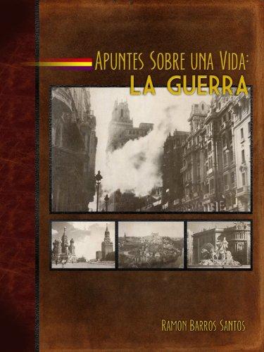 Apuntes Sobre una Vida: La Guerra por Ramón Barros Santos