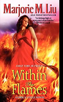 Within the Flames: A Dirk & Steele Novel by [Liu, Marjorie M.]