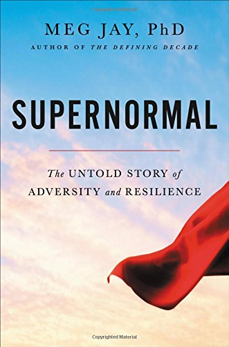 Supernormal: The Untold Story of Adversity and Resilience por Meg Jay