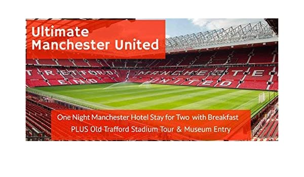 Ultimate Manchester United Experience For Two Hotel Breakfast Old Trafford Stadium Tour Man United Museum Entry Perfect For Birthday Anniversary Wedding Christmas Special Occasions Amazon Co Uk Sports Outdoors