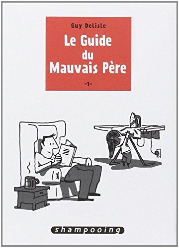 Le guide du mauvais père par Guy Delisle