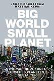 Big World Small Planet: Wie wir die Zukunft unseres Planeten gestalten - Johan Rockström, Mattias Klum