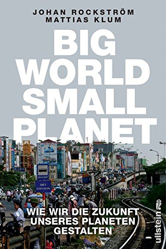 Buchseite und Rezensionen zu 'Big World Small Planet: Wie wir die Zukunft unseres Planeten gestalten' von Johan Rockström