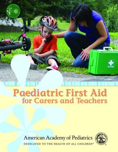 Paediatric First Aid for Carers and Teachers by Woolcock & American Academy of Pediatrics (2010-02-16)