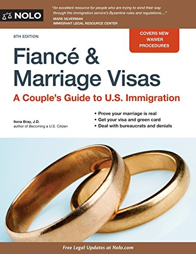 Fiance and Marriage Visas: A Couple's Guide to U.S. Immigration by Ilona, J.D. Bray (18-Aug-2014) Paperback